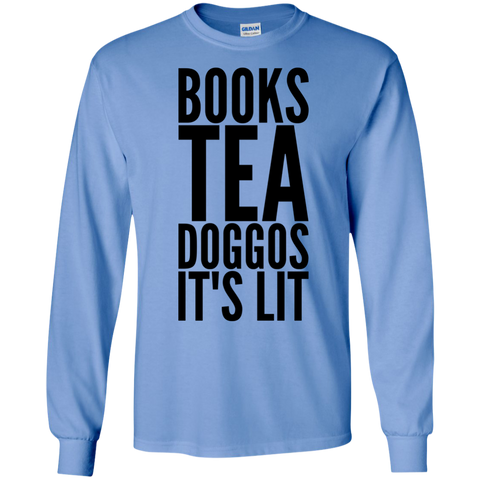 Books Tea Doggos It's Lit  LS Tshirt