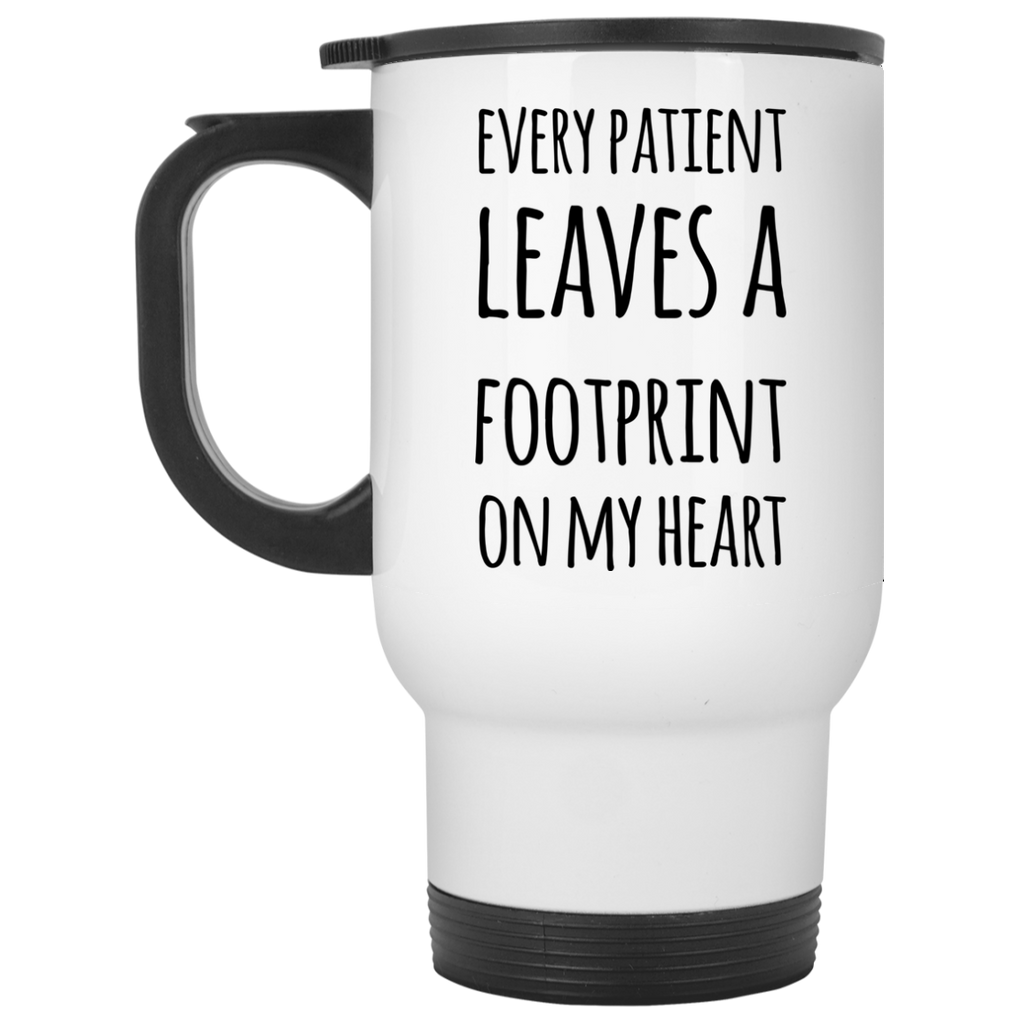 Every patient leaves a footprint on my heart  Travel  Mug