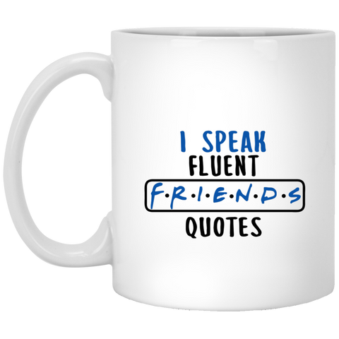 I Speak Fluent FRIENDS Quotes  Mug