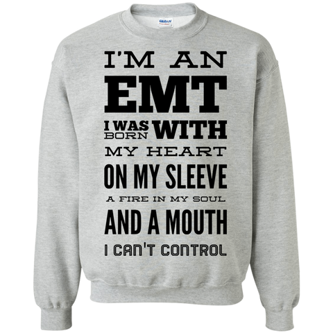 I'm an EMT I was born with my Heart Sweatshirt