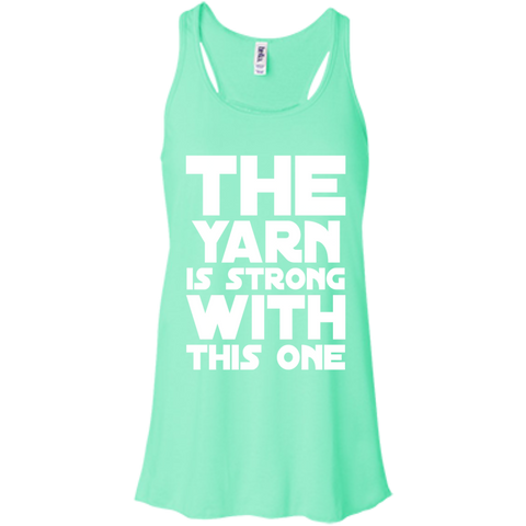 The Yarn is strong with this one Flowy Racerback Tank