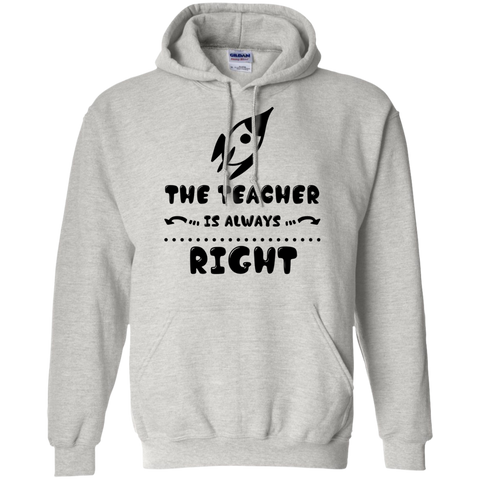 The Teacher is always right Hoodie