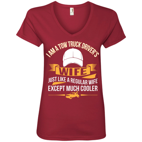 Tow Truck Driver's wife just like a regular wife except much cooler  Ladies' V-Neck Tee