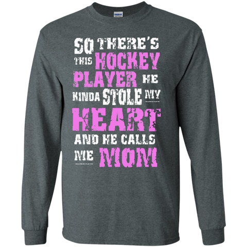So There's This Hockey  Player He kinda stole my Heart and He calls me Mom LS Ultra Cotton Tshirt