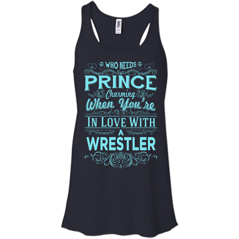 Who needs prince charming when you're in love with a wrestler  Flowy Racerback Tank