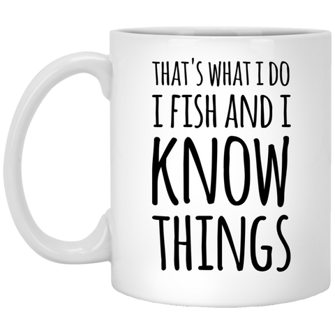 That's what i Do i fish and i know things   Mug
