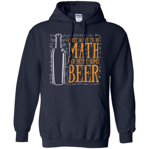 I just want to do Math and drink some Beer  Hoodie 8 oz