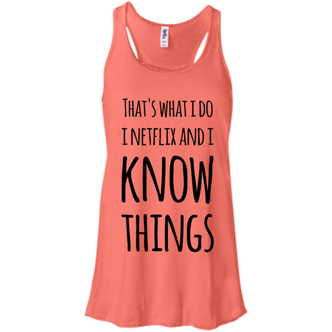 That's what i Do i netflix and i know things Flowy Racerback Tank