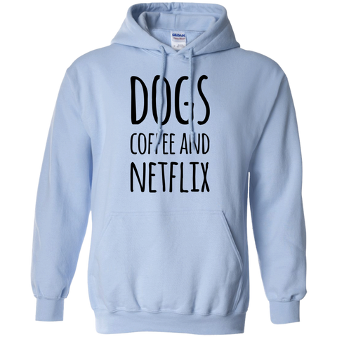 Dogs Coffee and Netflx  Hoodie