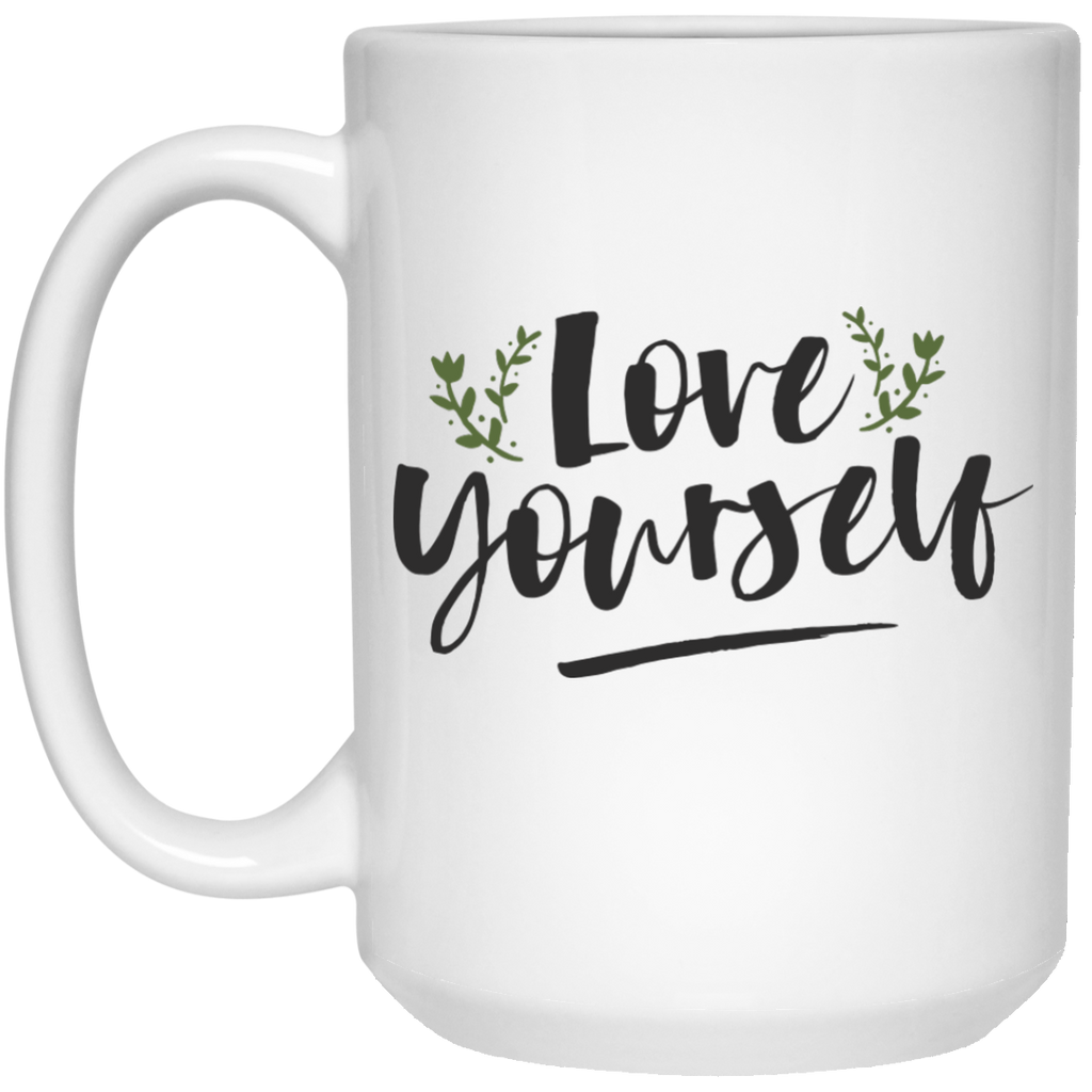 Love Yourself  Mug - 15oz