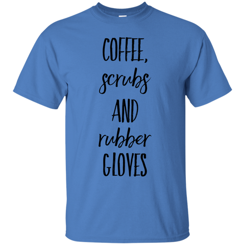 Coffee , Scrubs and Rubber Gloves  T-Shirt