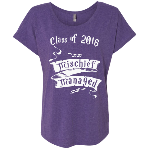 Mischief Managed Class of 2016 Next  Level Ladies Triblend Dolman Sleeve