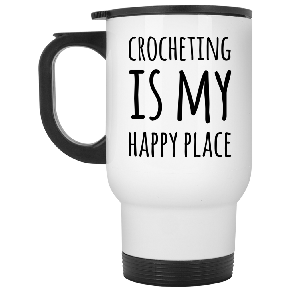 Crocheting is my Happy Place White Travel Mug