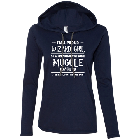 I'm A Proud Wizard Girl of a Freaking Awesome Muggle Boyfriend Ladies LS T-Shirt Hoodie