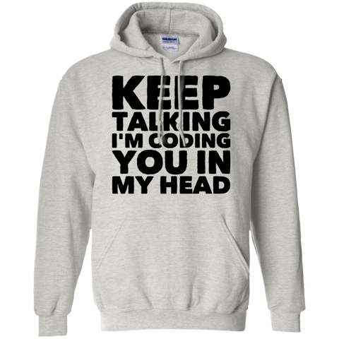 Keep Talking I'm Coding you in my head Hoodie