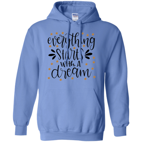 Everything starts with a dream Hoodie