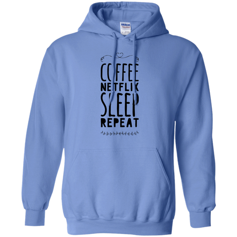 Coffee netflix sleep repeat  Hoodie