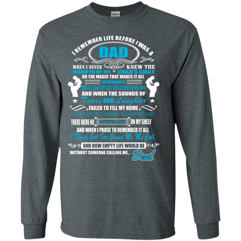 I remember life before i was a dad LS  Tshirt