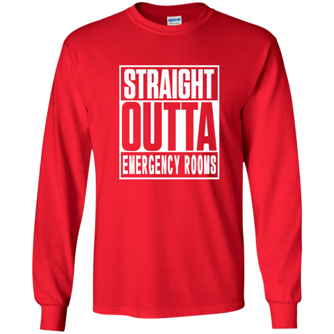 Straight Outta Emergency Rooms LS Ultra Cotton Tshirt