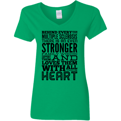 Behind every person with Multiple Sclerosis Ladies V Neck