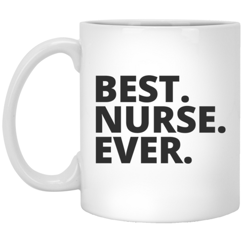 Best. Nurse. Ever . Mug