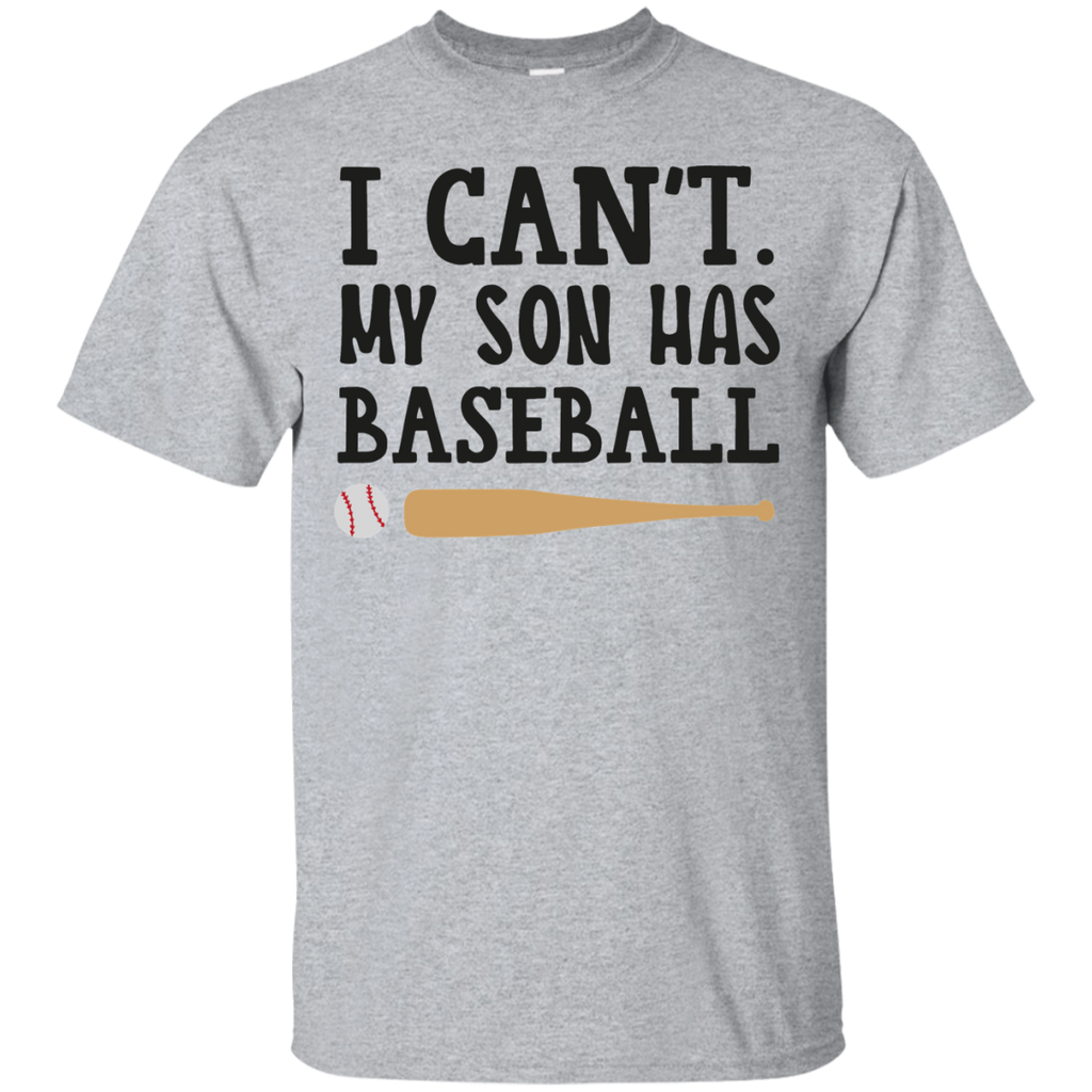 I  Can't. My Son has baseball   T-Shirt