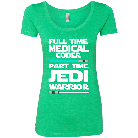 Full Time Medical Coder Part Time Jedi Warrior Next Level Ladies Triblend Scoop