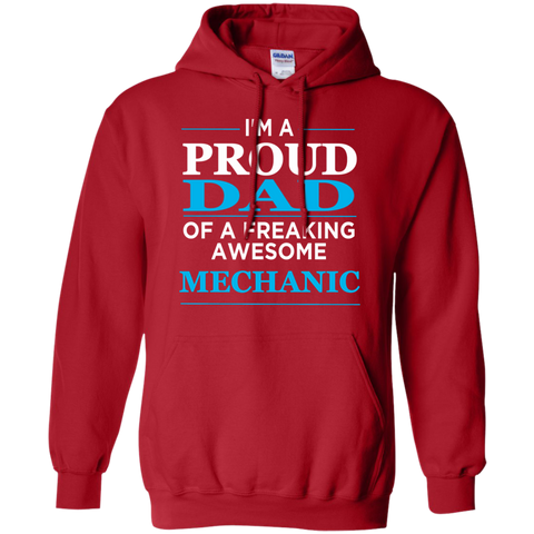 I'm A Proud Dad of freaking awesome Mechanic Hoodie 8 oz