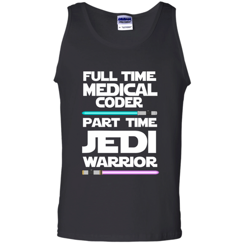 Full Time Medical Coder Part Time Jedi Warrior 100% Cotton Tank Top