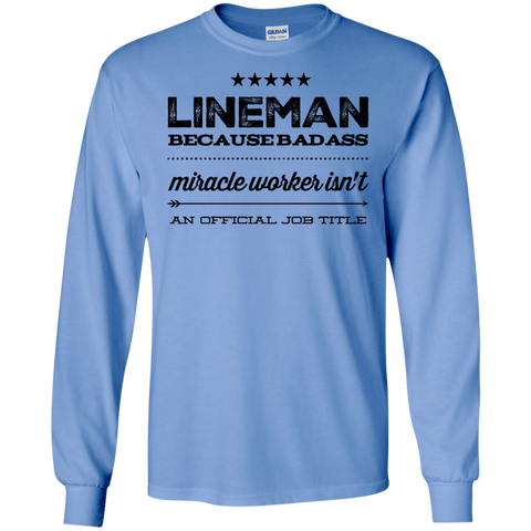 Lineman  because badass miracle worker isn't an official job title  LS Tshirt