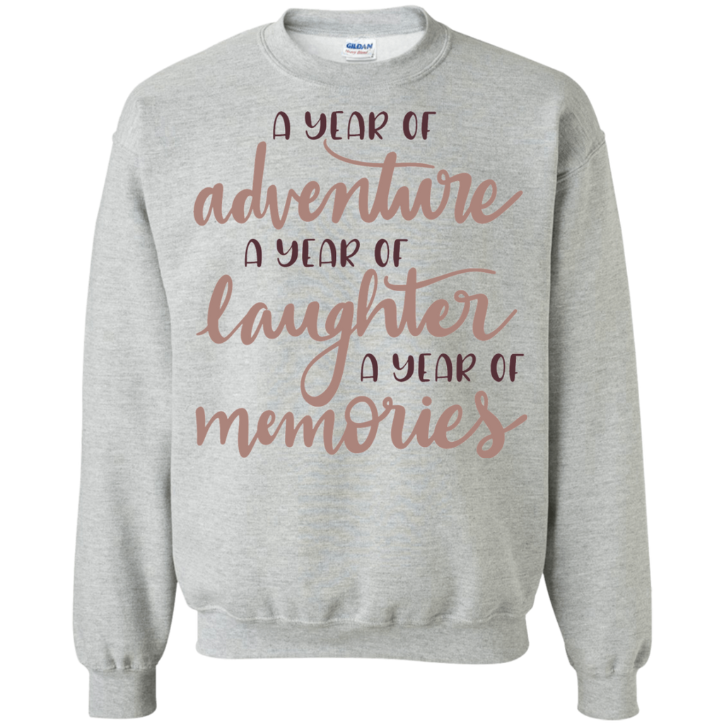 A year of adventure A year of laughter a year of memories  Sweatshirt