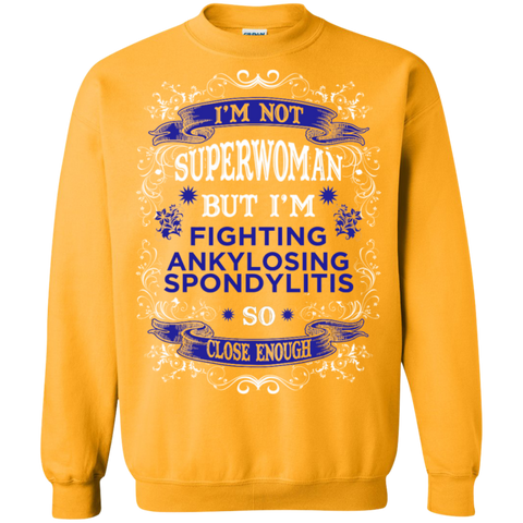 I am not Superwoman But I'm Fighting ANKYLOSING SPONDYLITIS  Crewneck Pullover Sweatshirt  8 oz