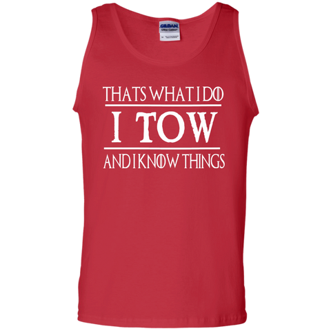 Thats what i do I tow and i know things   Tank Top