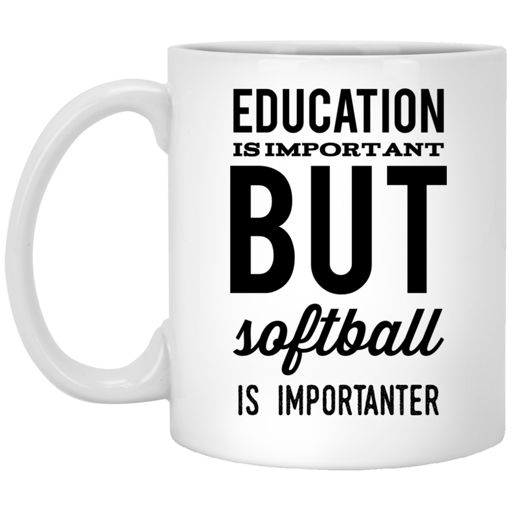 Education is important but softball is importanter    Mug