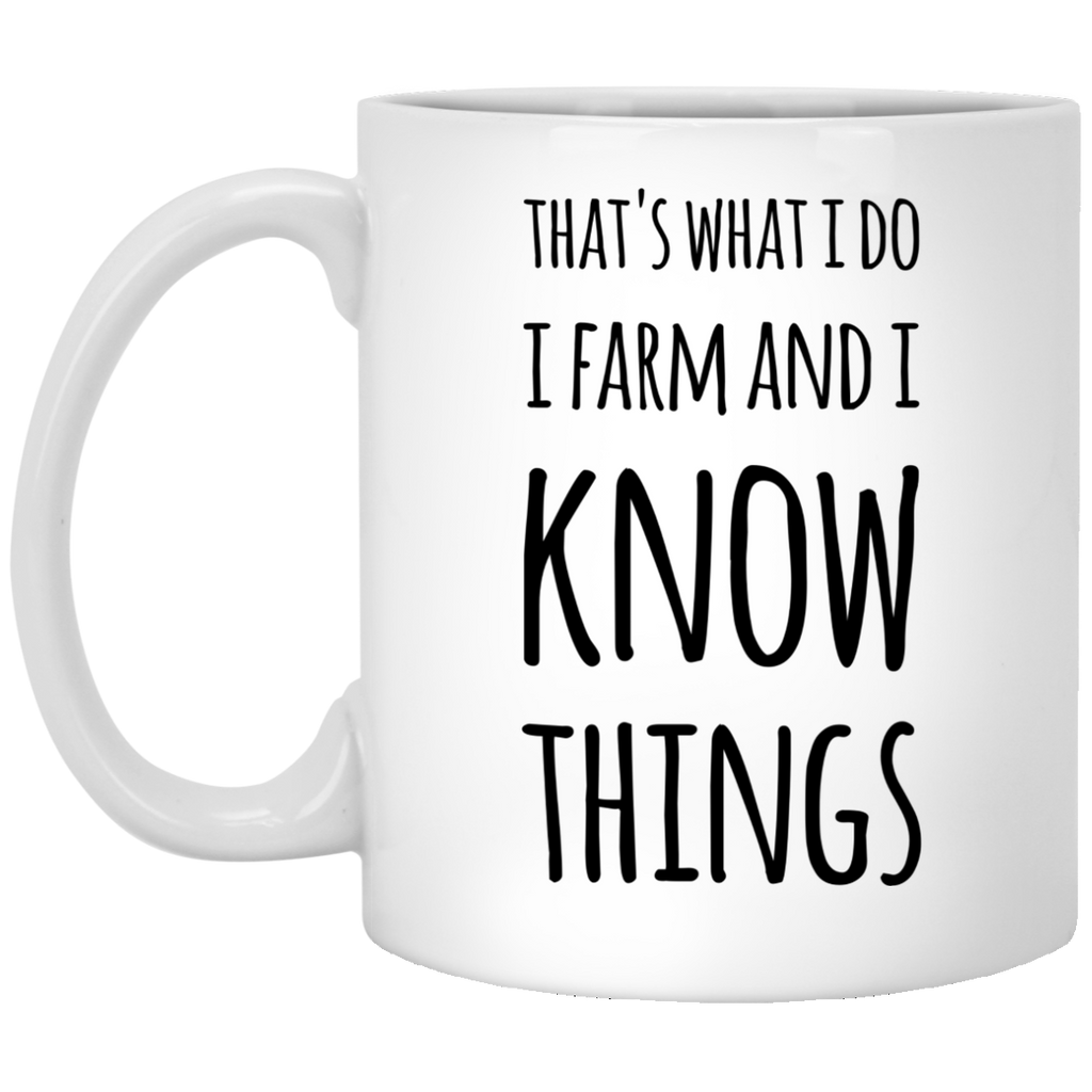 That's what i do i know i farm and i know thing   Mug