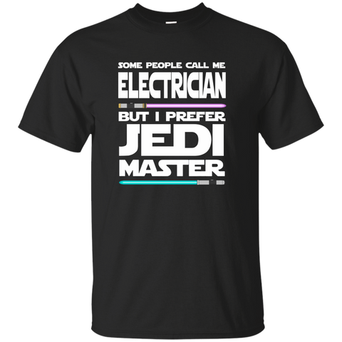 Some People Call Me Electrician But I Prefer Jedi Master Cotton T-Shirt