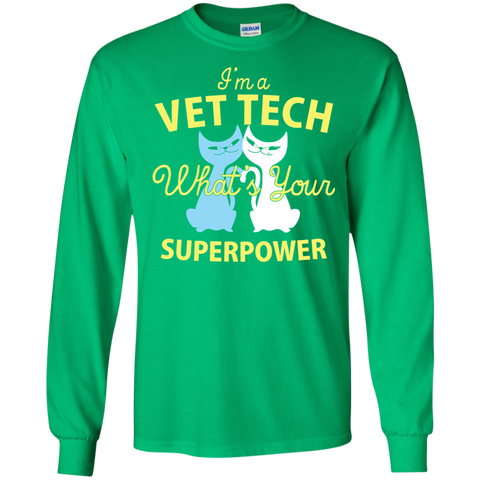 I'm a Vet Tech What's Your Superpower LS Ultra Cotton Tshirt