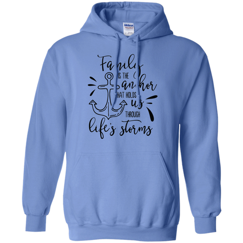 Family is the anchor that hold us through life's storms  Hoodie