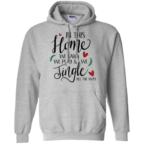 In this home; we laugh, we play and we jingle all the way Hoodie
