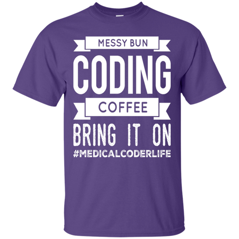 Messy Bun Coding Coffee Bring it on #medicalcoderlife  T-Shirt