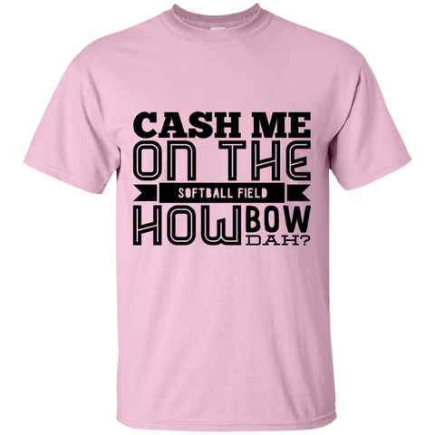 Cash Me on the softball field how bow dah  T-Shirt