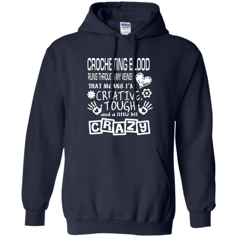 Crocheting Blood Runs Through My Veins I'm Creative Tough and Crazy Pullover Hoodie 8 oz