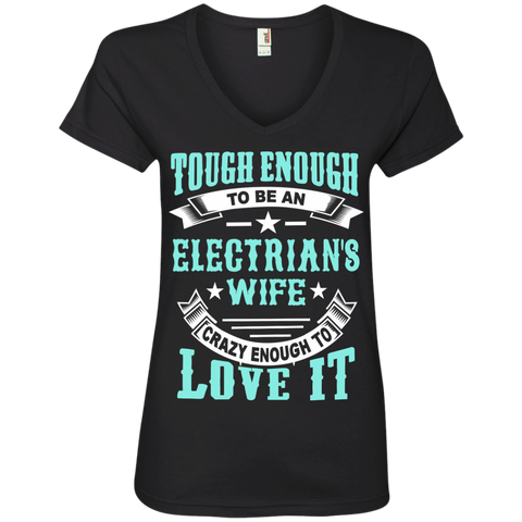 Tough Enough to be an Electrician's Wife Crazy Enough to Love ItLadies' V-Neck Tee