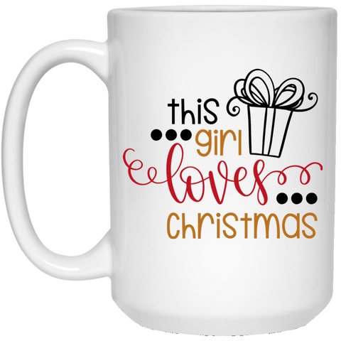 This Girl Loves Christmas    15 oz. White Mug