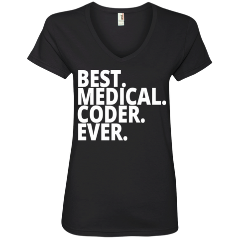 Best. Medical . Coder. Ever.  Ladies ' V-Neck Tee