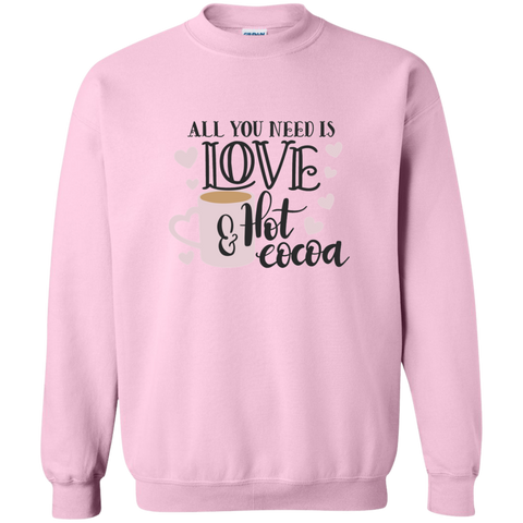 All You need is Love & Hot Cocoa Sweatshirt