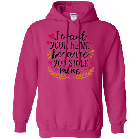 I want your heart because you stole mine Hoodie