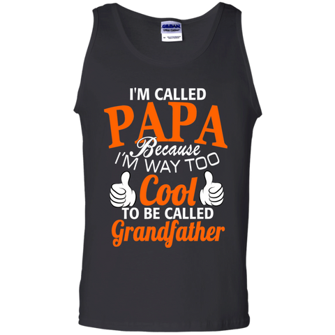 im-called-papa-because-im-way-too-cool-to-be-called-grandfather Cotton Tank Top