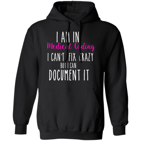I am in medical coding i can't fix crazy  Hoodie 8 oz.