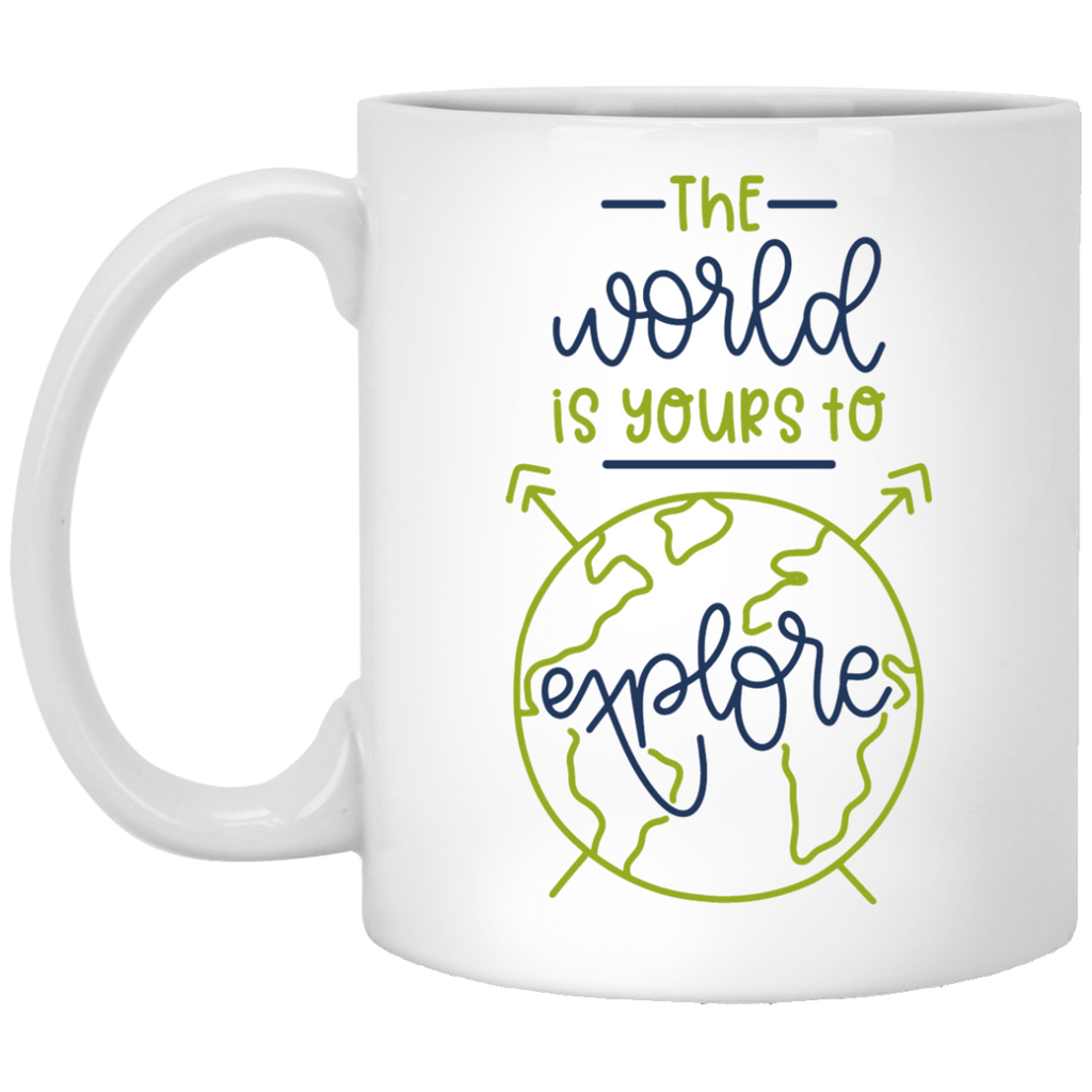The World is yours to explore 11 oz. White Mug